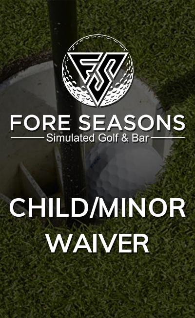 Sign Fore Seasons Child/Minor Waiver
